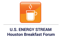 U.S. Energy Stream  Houston Breakfast Forum